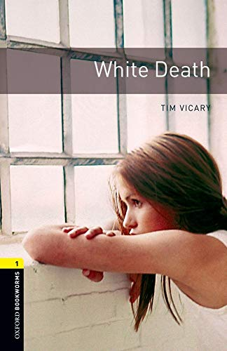 White Death (Oxford Bookworms Library, Stage 1)の詳細を見る