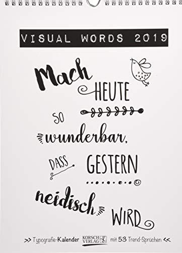 Visual Words Wochenkalender 244719 2019: Typo-Art Wochenkalender. Jede Woche ein neuer Spruch. Hochwertiger Kunstkalender.