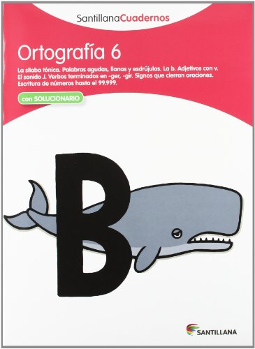 ORTOGRAFÍA 6 SANTILLANA CUADERNOS - 9788468012957: Ortografia pauta 6