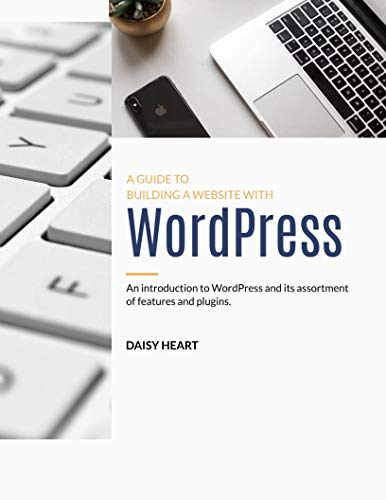 Word press:  a guide to build a website with (English Edition)