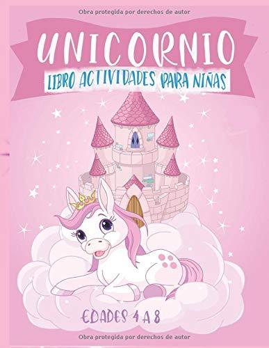 Unicornio Libro Actividades para Niñas Edades 4 A 8: Más de 50 Actividades Divertidas de Unicornio como Colorear, Laberintos, Busqueda de Palabras y mas (Actividades Divertidas para Niñas)