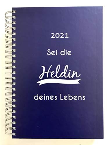 "2021 großer Bürokalender DUNKELBLAU \""Sei die Heldin deines Lebens\"" - 1 Tag = 1 DIN A4-Seite | TageBuch-Kalender | Terminkalender | Planungsbuch"