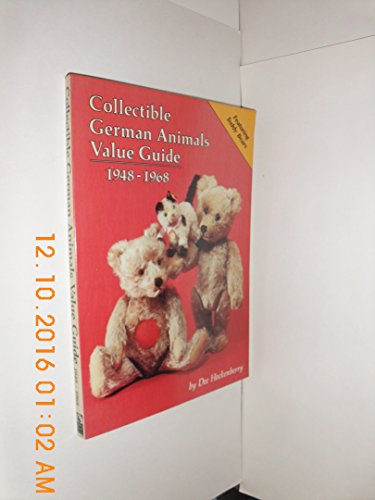Collectible German Animals Value Guide, 1948-1968: An Identification and Price Guide to Steiff, Schuco, Hermann, and Other German Companies: An ... Schuco, Hermann and Other German Companies