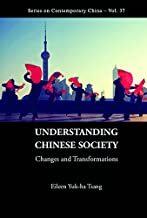 Understanding Chinese Society:Changes and Transformations (Series on Contemporary China Book 37)