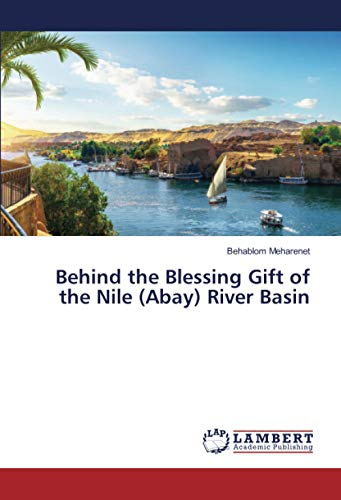 Behind the Blessing Gift of the Nile (Abay) River Basin
