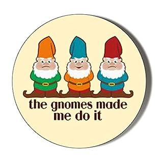 Gift Insanity GNOMES novelty badge