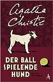 Der Ball spielende Hund: Ein Fall für Poirot von