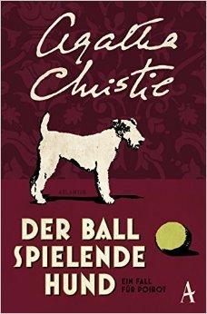 Buchseite und Rezensionen zu 'Der Ball spielende Hund: Ein Fall für Poirot ( 4. September 2015 )' von