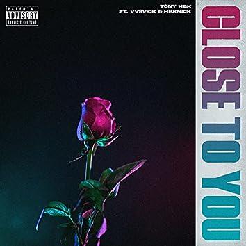 Close to you (feat. Vvsvick & hbknick)