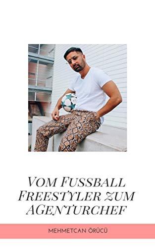 Vom Fussball Freestyler zum Agenturchef: Mehmetcan Örücü