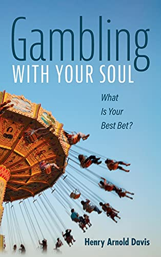 Compare Textbook Prices for Gambling With Your Soul  ISBN 9781666701845 by Davis, Henry Arnold