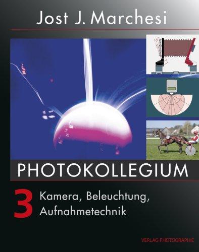PHOTOKOLLEGIUM 3: Kamera, Beleuchtung, Aufnahmetechnik