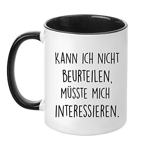 Tasse mit Spruch - Kann ich Nicht beurteilen, müsste Mich interessieren - beidseitig Bedruckt - Teetasse - Kaffeetasse - lustig - Arbeit - Büro - Chef