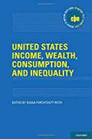 United States Income, Wealth, Consumption and Inequality (International Policy Exchange)