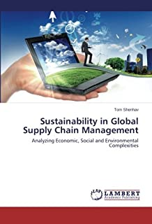Sustainability in Global Supply Chain Management: Analyzing Economic, Social and Environmental Complexities