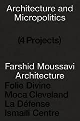 Architecture and micropolitics four projects : 2010-2020 Broché