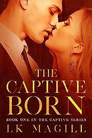 The Captive Born (The Captive Series Book 1)