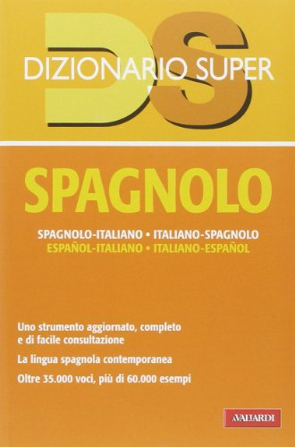 Dizionario spagnolo. Italiano-spagnolo, spagnolo-italiano