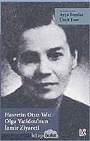 Hasretin Otuz Yili: Olga Vatidou'nun Izmir Ziyareti