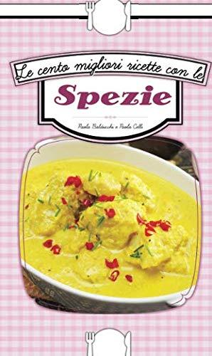 Le cento migliori ricette con le spezie