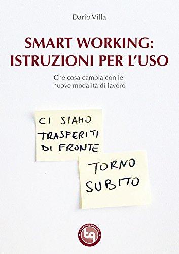 Couverture du livre Smart Working: istruzioni per l'uso: Che cosa cambia con le nuove modalità di lavoro (Italian Edition)