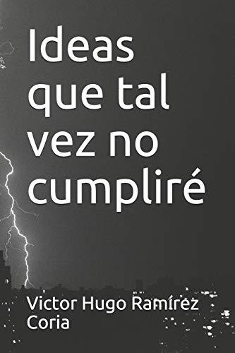 Ideas que tal vez no cumpliré (Spanish Edition)