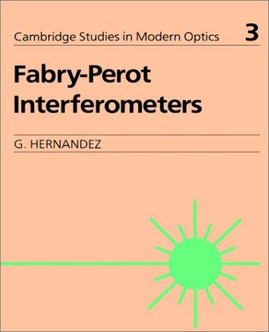 Fabry-Perot Interferometers (Cambridge Studies in Modern Optics, Band 3)