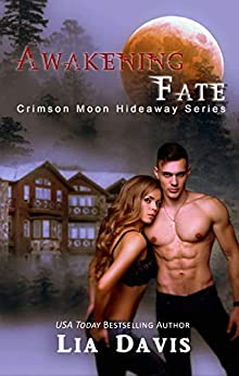 Crimson Moon Hideaway: Awakening Fate by [Lia Davis, Crimson Moon Hideaway]