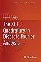 The XFT Quadrature in Discrete Fourier Analysis (Applied and Numerical Harmonic Analysis)
