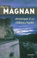 Chronique d'un château hanté de Pierre Magnan