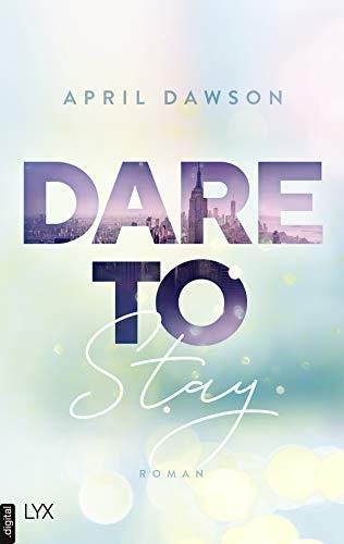 Dare to Stay (Dare-to-Trust-Reihe 3)