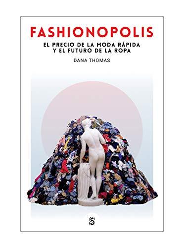 Fashionopolis: El precio de la moda rápida y el futuro de la ropa: 6 (Moda y memoria)