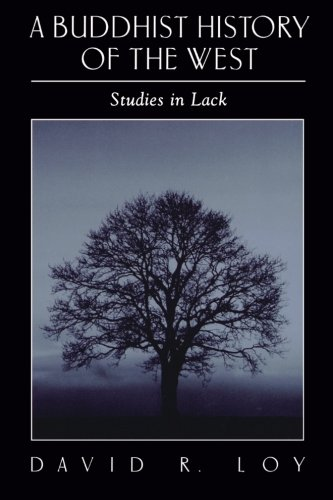 A Buddhist History of the West (Suny Series in Religious Studies): Studies in Lack
