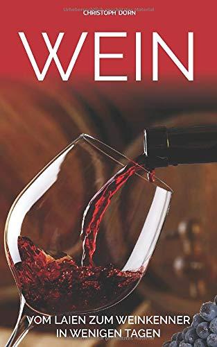 Wein: Vom Laien zum Weinkenner in wenigen Tagen