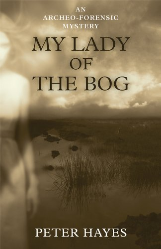 Image of My Lady of the Bog (An Archeo-forensic Mystery)