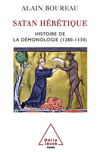 Satan hérétique. Histoire de la démonologie (1280-1330)