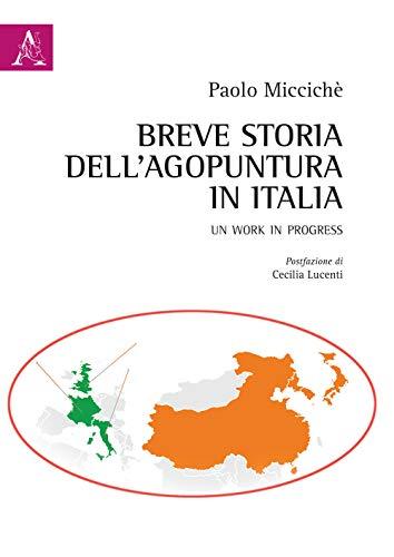 Breve storia dell'agopuntura in Italia. Un work in progress