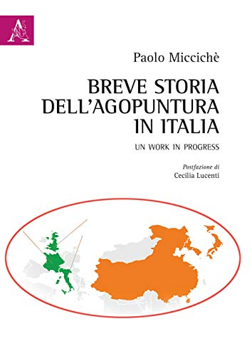 Breve storia dell'agopuntura in Italia. Un work in progress