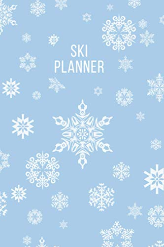 Ski Planner: The Must-have Skiing Book For Beginners - Keep Track Of Your Skiing Adventures | Skier's Tracker