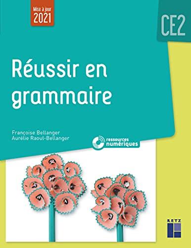 Réussir en grammaire CE2 (+ ressources numériques)
