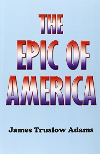 The Epic of America by James Truslow Adams (2001-10-01)