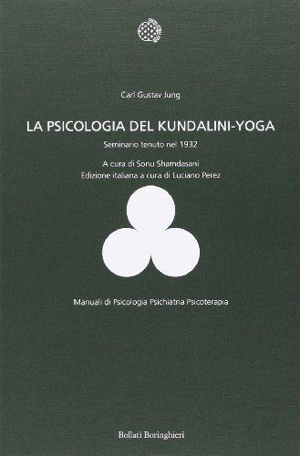 La psicologia del Kundalini-Yoga. Seminario tenuto nel 1932