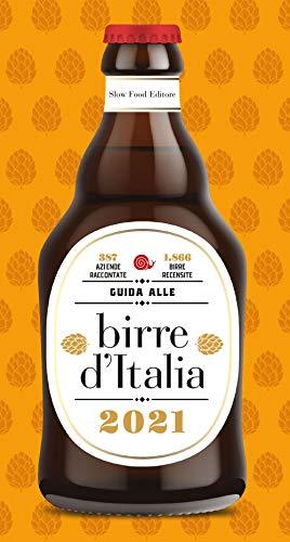 Guida alle birre d'Italia 2021. 387 aziende raccontate. 1866 birre recensite