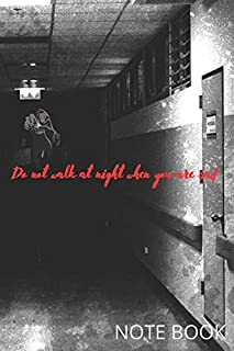 Do not walk at night when you are sad: nice note book 120 pages size 6x9 inch
