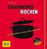 Crashkurs Kochen (Die GU Grundkochbücher)