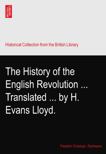 The History of the English Revolution ... Translated ... by H. Evans Lloyd.