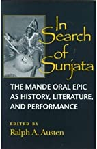 In Search of Sunjata: The Mande Oral Epic as History, Literature and Performance (Paperback) - Common