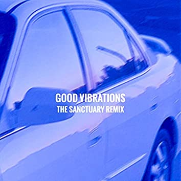 Good Vibrations (The Sanctuary Remix)