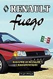 RENAULT FUEGO: REGISTRO DI RESTAURE E MANUTENZIONE (Edizioni italiane)