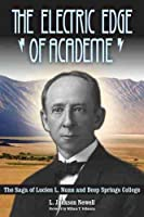 The Electric Edge of Academe: The Saga of Lucien L. Nunn and Deep Springs College
